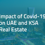 Impact of Covid-19 on UAE and KSA Real Estate Sector: a conversation with Peninsula Real Estate and CBRE